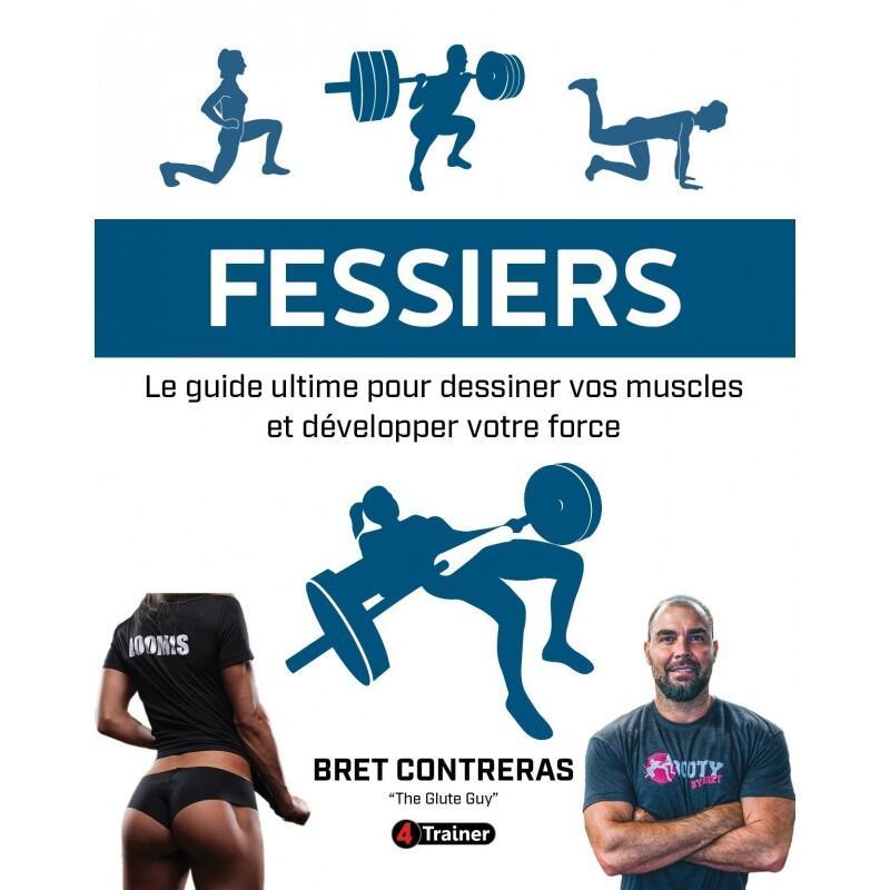 FESSIERS Le guide ultime pour dessiner vos muscles et développer votre force
