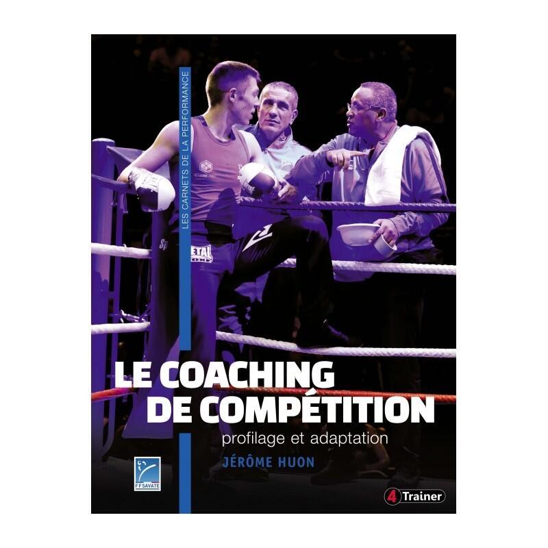 Le coaching de compétition - Profilage et Adaptation