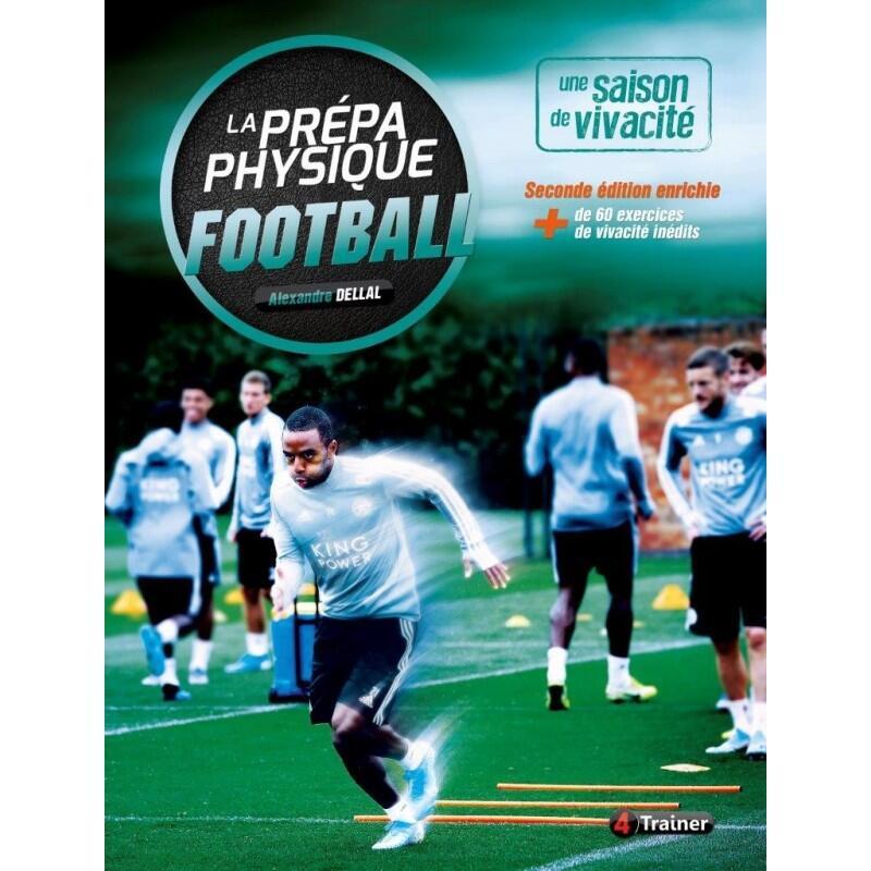La Préparation physique Football T1 - une saison de Vivacité - 2ème édition