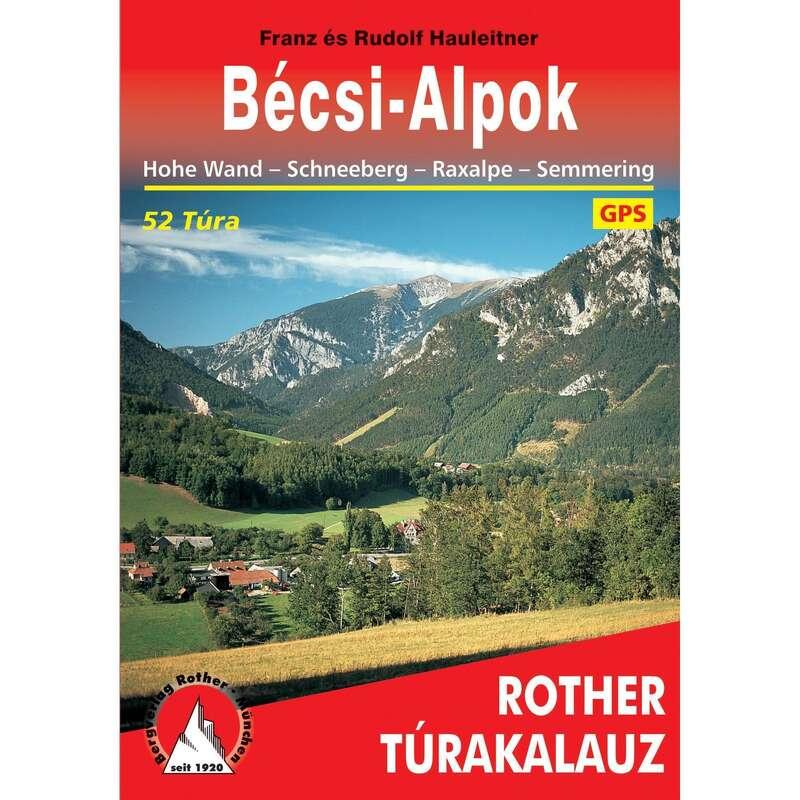 térképek Túrázás - Bécsi-Alpok túrakalauz CARTOGRAPHIA - Túra felszerelés