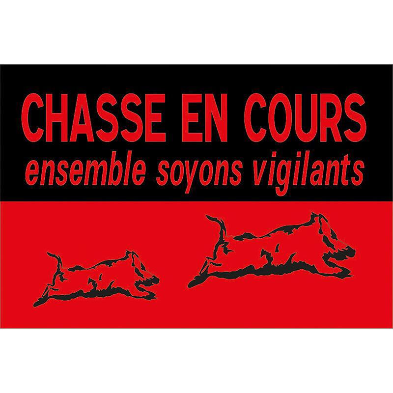 PANNEAU DE SIGNALISATION CHASSE EN COURS
