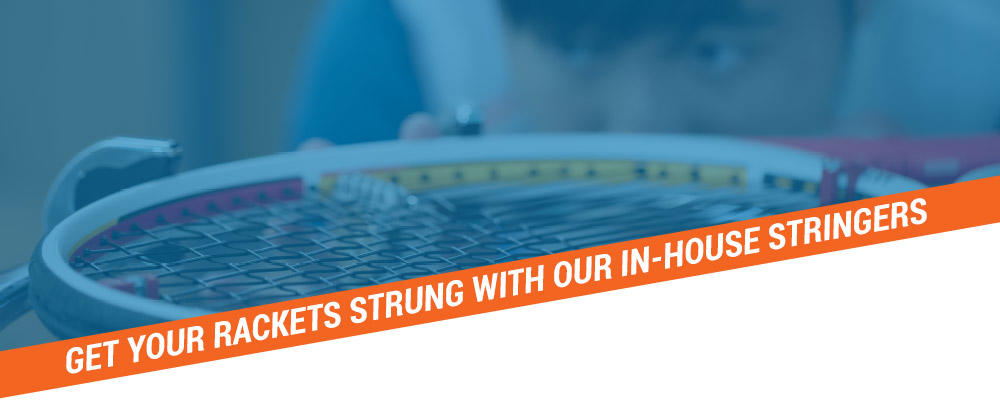 Get your racket strung with our in-house stringers